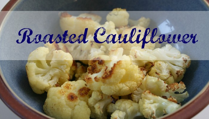Roasted Cauliflower :: Friday Foodie