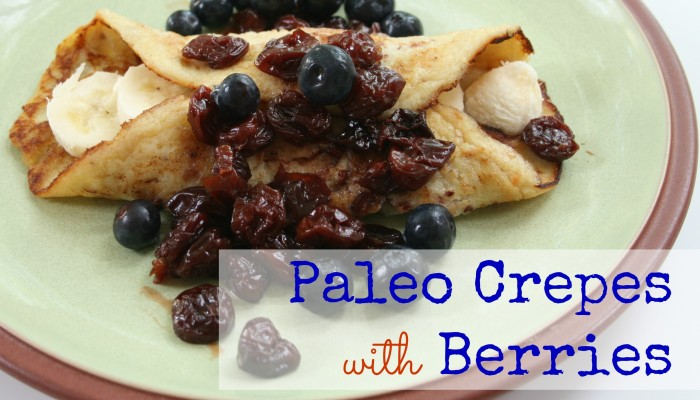 Paleo Crepes with Berries :: Friday Foodie