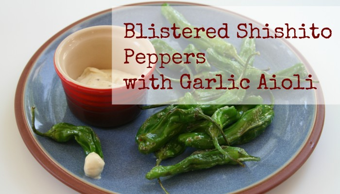 Blistered Shishito Peppers with Garlic Aioli :: Friday Foodie