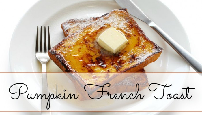 Pumpkin French Toast :: Friday Foodie